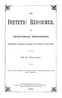 the dietetic reformer  and vegetarian messegen a monthly record of moral and physical proess volix third series