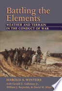 Battling the elements weather and terrain in the conduct of war battling the elements weather and terrain in the conduct of war front cover fandeluxe Images