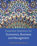 Essential Statistics for Economics, Business and Management