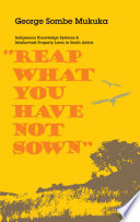 Reap what You Have Not Sown