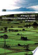 A Dragon Child  Reflections of a Daughter of Annam in America