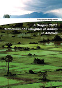 A Dragon Child: Reflections of a Daughter of Annam in America Pdf/ePub eBook