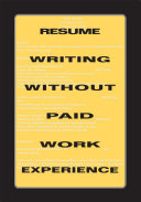 Resume Writing Without Paid Work Experience