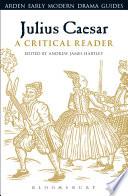 Julius Caesar  A Critical Reader