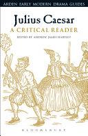 Pdf Julius Caesar: A Critical Reader