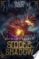 Smoke and Shadow