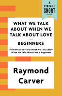 What We Talk About When We Talk About Love / Beginners