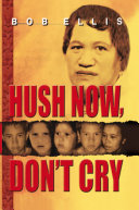 HUSH NOW, DON¡¦T CRY