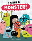 I Want a Monster! Elise Gravel Cover