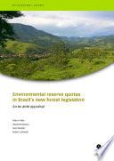 Environmental reserve quotas in Brazil   s new forest legislation