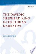 The Davidic Shepherd King in the Lukan Narrative