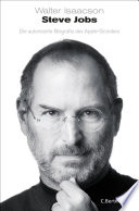 Steve Jobs  : Die autorisierte Biografie des Apple-Gründers