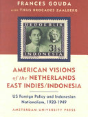 American Visions of the Netherlands East Indies Indonesia