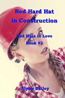 Red Hard Hat In Construction Red Hats In Love Book 2 Book PDF
