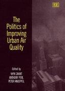 The Politics Of Improving Urban Air Quality Book PDF