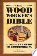 The Woodworker s Bible