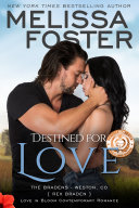 Destined for Love  The Bradens  2  Love in Bloom Contemporary Romance
