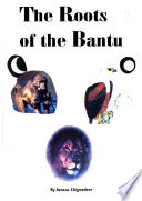 The Roots of the Bantu