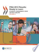 PISA 2012 Results  Ready to Learn  Volume III  Students  Engagement  Drive and Self Beliefs