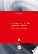 Vortex Structures in Fluid Dynamic Problems Book