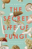 The Secret Life of Fungi [Pdf/ePub] eBook