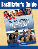 Facilitator s Guide to More Inclusion Strategies That Work