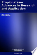 Propionates—Advances in Research and Application: 2012 Edition