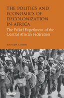 The Politics and Economics of Decolonization in Africa