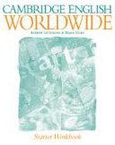 Cambridge English Worldwide Starter Workbook