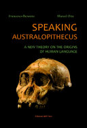 Speaking Australopithecus. A New Theory on the Origins of Human Language