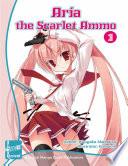 Aria The Scarlet Ammo Novel Vol. 1