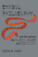 Symbol Philosophy And The Opening Into Consciousness And Creativity