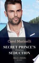 Secret Prince s Christmas Seduction  Mills   Boon Modern