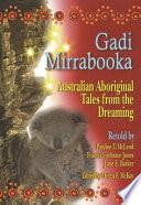 """Gadi Mirrabooka: Australian Aboriginal Tales from the Dreaming"" by Helen F. McKay, Pauline E. McLeod, Francis Firebrace Jones, June E. Barber"