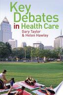 Ebook Health And Society Key Debates In Health Care