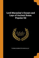 Lord Macaulay S Essays And Lays Of Ancient Rome Popular Ed