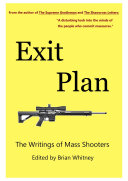 Exit Plan  The Writings of Mass Shooters