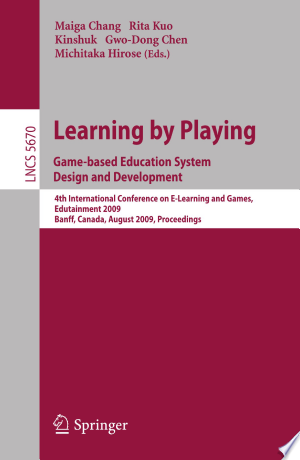 Download Learning by Playing. Game-based Education System Design and Development Free PDF Books - Free PDF