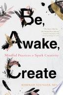 Be  Awake  Create