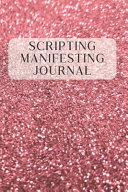 Scripting Manifesting Journal