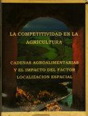 La competitividad en la agricultura: cadenas agroalimentarias y el impacto del factor localización espacial