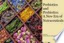 Prebiotics and Probiotics  A New Era of Nutraceuticals
