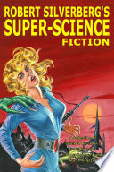 Robert Silverberg's Super-Science Fiction