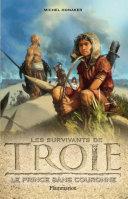 Les survivants de Troie (Tome 1) - Le Prince sans couronne