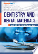 Proceedings of 23rd International Conference on Dentistry and Dental materials 2018