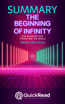 "Summary of ""The Beginning of Infinity"" by David Deutsch - Free book by QuickRead.com"