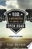 God, a Motorcycle, and the Open Road