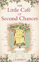 The Little Caf   of Second Chances  a heartwarming tale of secret recipes and a second chance at love