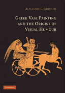Greek Vase Painting and the Origins of Visual Humour