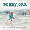 Pdf Bobby Orr and the Hand-me-down Skates